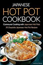 Japanese Hot Pot Cookbook, Communal Cooking with Japanese Hot Pots