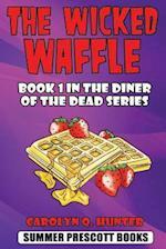 The Wicked Waffle af Carolyn Q. Hunter