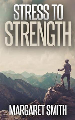 Bog, paperback Stress to Strength af Margaret P. Smith