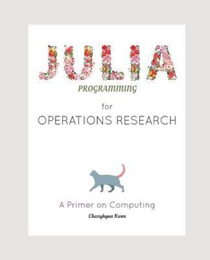 Bog, paperback Julia Programming for Operations Research af Changhyun Kwon