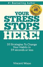 Your Stress Stops Here!