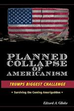 Planned Collapse of Americanism