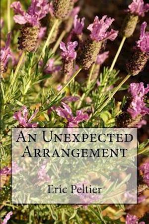 Bog, paperback An Unexpected Arrangement af Eric Peltier