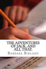 The Adventures of Jack, and All That. af MS Barbara Binland