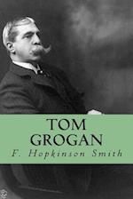 Tom Grogan af F. Hopkinson Smith