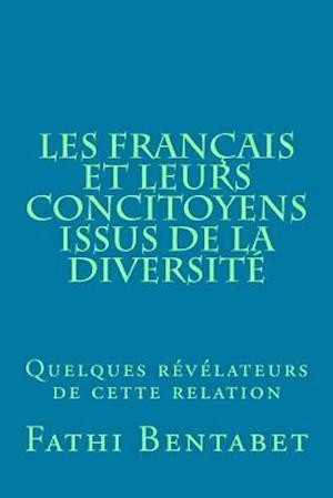 Bog, paperback Les Francais Et Leurs Concitoyens Issus de La Diversite af Fathi Bentabet