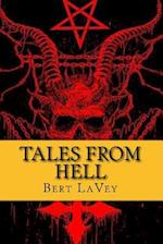 Tales from Hell af Bert Lavey