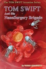 Tom Swift and His Nanosurgery Brigade