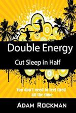 Double Energy Cut Sleep in Half af Adam Rockman