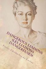 Dangerous Liaisons (Les Liaisons Dangereuses) af Pierre Choderlos De Laclos
