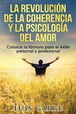La Revolucion de La Coherencia y La Psicologia del Amor af Luis Garre Lopez