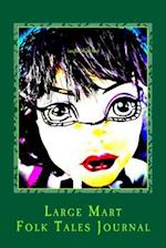 Large Mart Folk Tales Journal