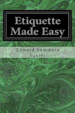 Etiquette Made Easy af Edward Summers Squier