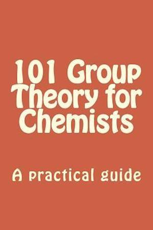 Bog, paperback 101 Group Theory for Chemists af Dr Christoph Sontag