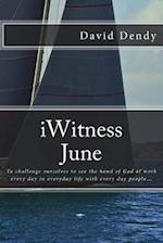 Iwitness June af David Dendy