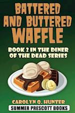 Battered and Buttered Waffle af Carolyn Q. Hunter
