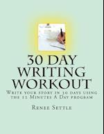 30 Day Writing Workout af Renee Settle