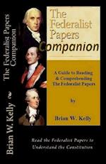 The Federalist Papers Companion af Brian W. Kelly