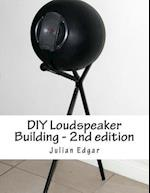 DIY Loudspeaker Building - 2nd Edition
