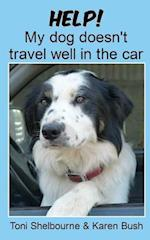 Help! My Dog Doesn't Travel Well in the Car