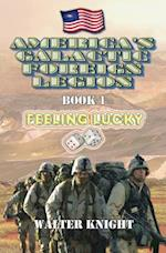 America's Galactic Foreign Legion - Book 1