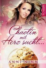 Chaotin Mit Herz Sucht ... af Anni Ninn