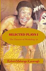 Selected Plays af Robert Mshengu Kavanagh