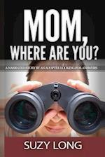 Mom, Where Are You?