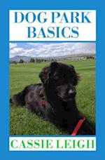 Dog Park Basics af Cassie Leigh