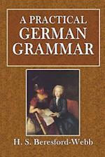 A Practical German Grammar af H. S. Beresford-Webb
