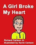 A Girl Broke My Heart