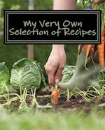 My Very Own Selection of Recipes