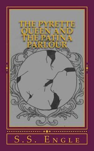 Bog, paperback The Pyrette Queen and the Patina Parlour af S. S. Engle