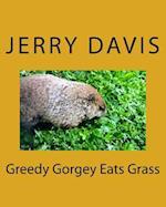 Greedy Gorgey Eats Grass af Jerry D. Davis