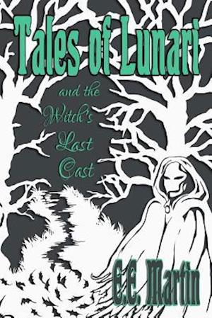 Bog, paperback Tales of Lunari and the Witch's Last Cast af E. E. Martin