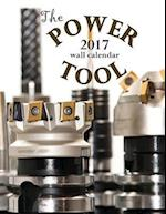 The Power Tool 2017 Wall Calendar