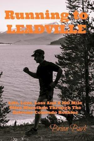 Bog, paperback Running to Leadville af Brian Burk