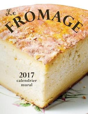 Bog, paperback Le Fromage 2017 Calendrier Mural (Edition France) af Aberdeen Stationers Co