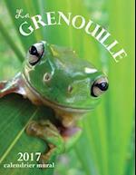 La Grenouille 2017 Calendrier Mural (Edition France)