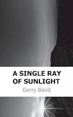 A Single Ray of Sunlight af Gerry Baird