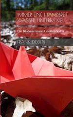 Immer Eine Handbreit Wasser Unterm Kiel af Frank Didden