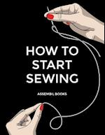 How to Start Sewing