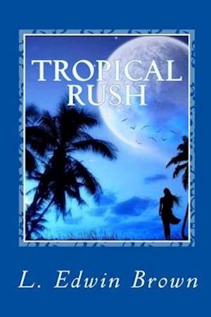 Bog, paperback Tropical Rush af L. Edwin Brown