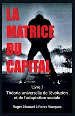 La Matrice Du Capital