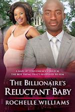 The Billionaire's Reluctant Baby af Rochelle Williams
