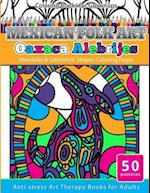 Coloring Books for Grownups Mexican Folk Art Oaxaca Alebrijes af Grownup Coloring Books