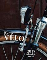 Le Velo 2017 Calendrier Mural (Edition France)