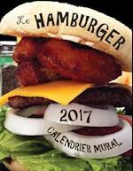 Le Hamburger 2017 Calendrier Mural (Edition France)