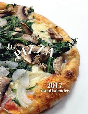 Bog, paperback Die Pizza Wandkalender 2017 (Ausgabe Deutschland) af Aberdeen Stationers Co
