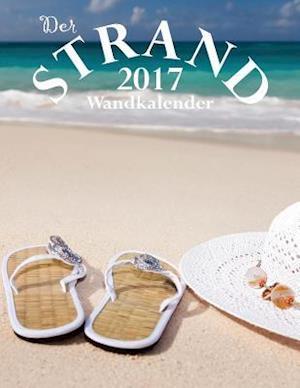 Bog, paperback Der Strand 2017 Wandkalender (Ausgabe Deutschland) af Aberdeen Stationers Co